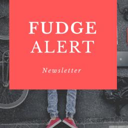 Fudge Alert: Bi-Monthly Newsletter (Issue #1)